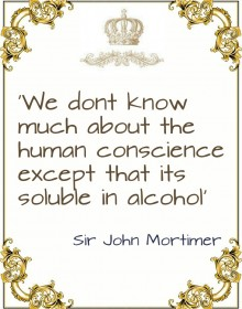 Quote - Sir John Mortimer